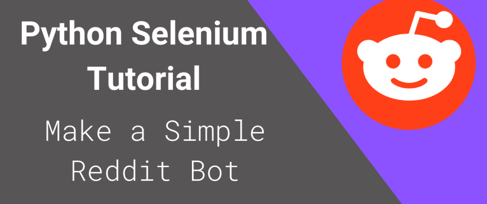 Cover image for Python Selenium Tutorial - Make your own bot