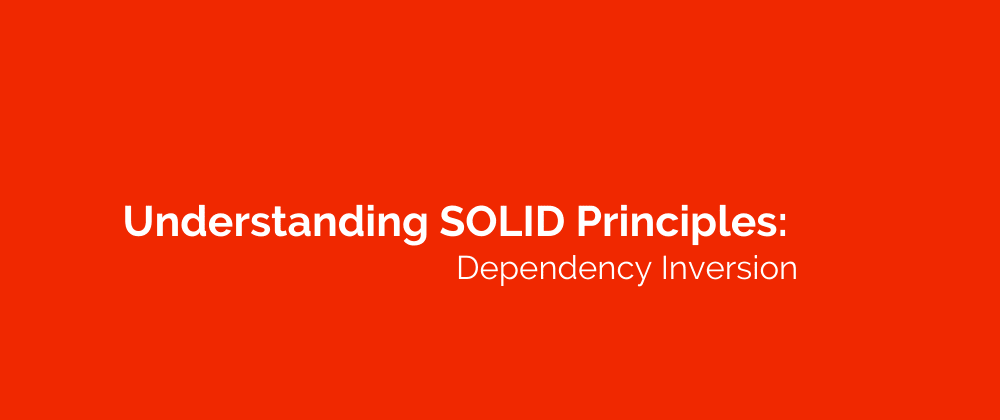 Cover image for Understanding SOLID Principles: Dependency Inversion