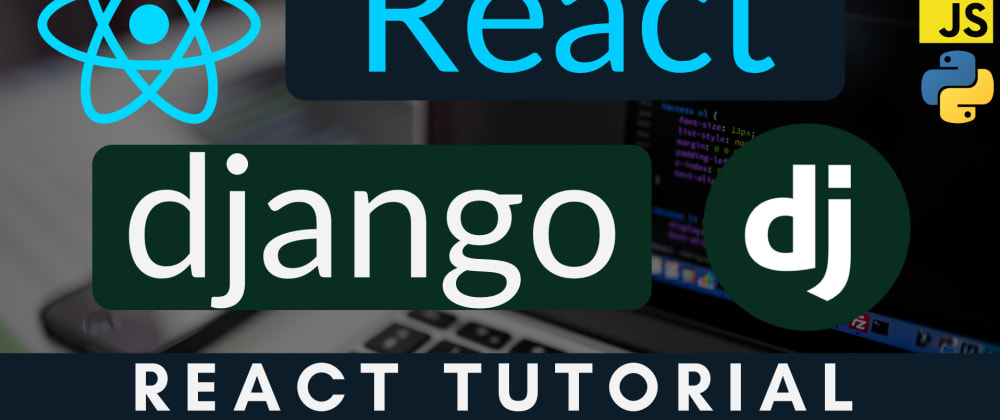 Cover image for Introduction to React for Django backend developers
