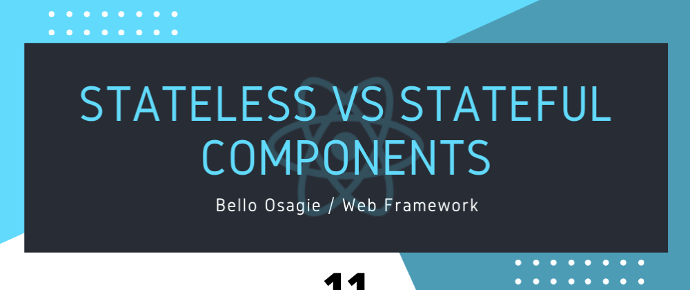 Cover image for React Stateless VS Stateful Components