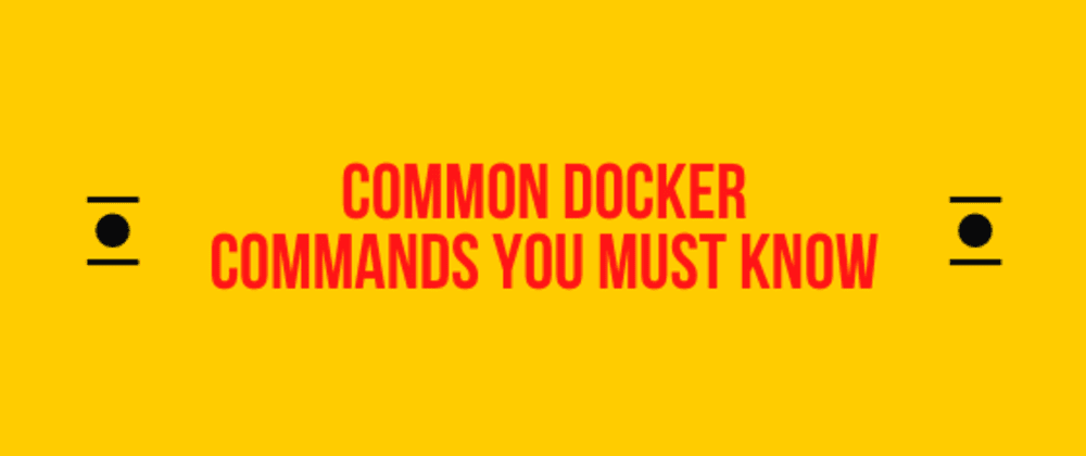 Cover image for Common Docker Commands you mustknow