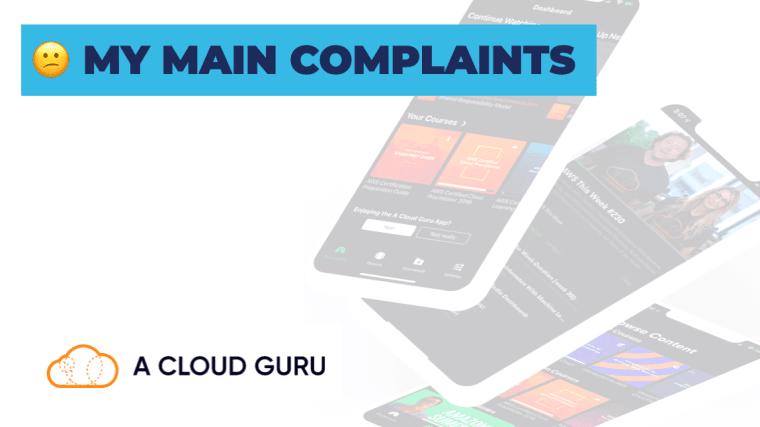main complaints about acloudguru