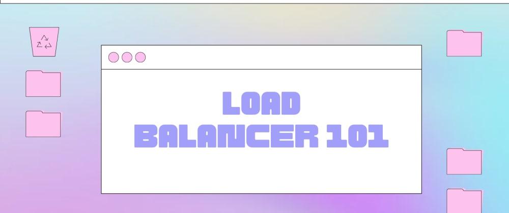 Cover Image for Load balancer - 101