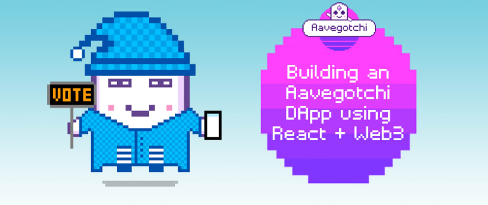 Cover image for Building an Aavegotchi DApp using React + Web3