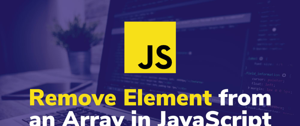 Cover image for 4 Ways to Remove Element from an Array in JavaScript ❌