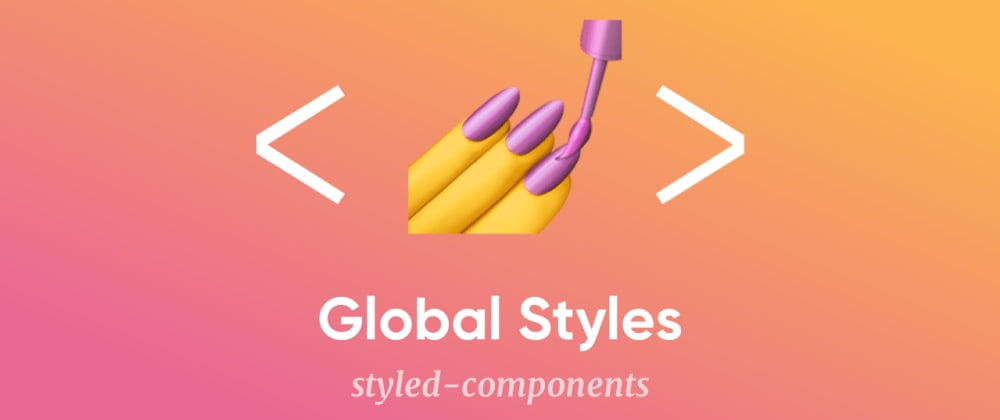 Cover image for How to Create Global Styles with Styled Components