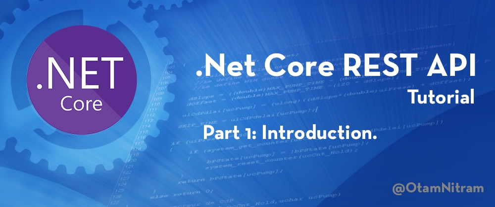 Cover image for .Net Core REST API Tutorial: Introduction
