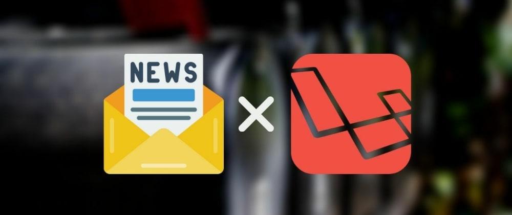 Cover image for Cara Membuat Newsletter Subscribers dengan Laravel