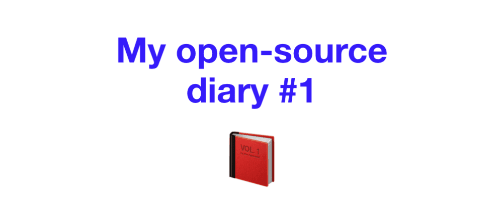 Cover image for Open source diary #1