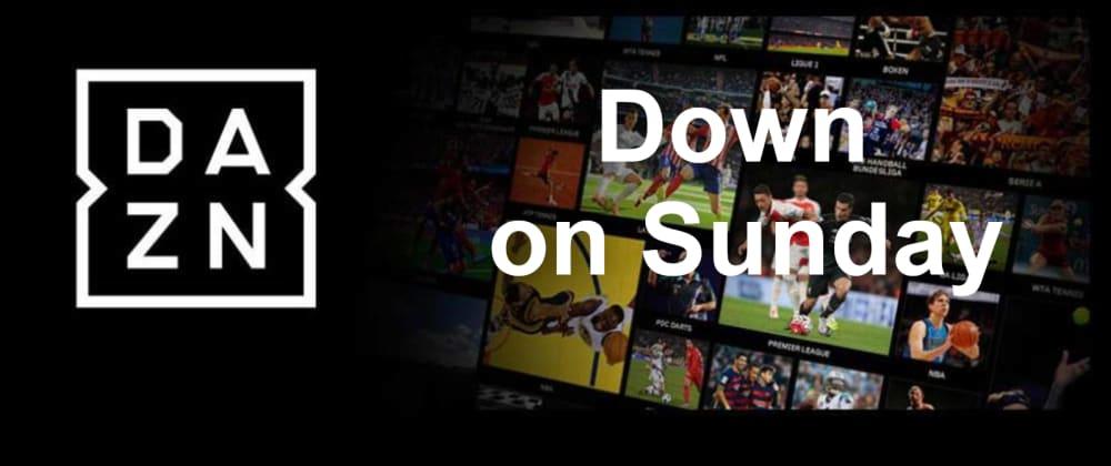 Cover image for DAZN platform down on sunday