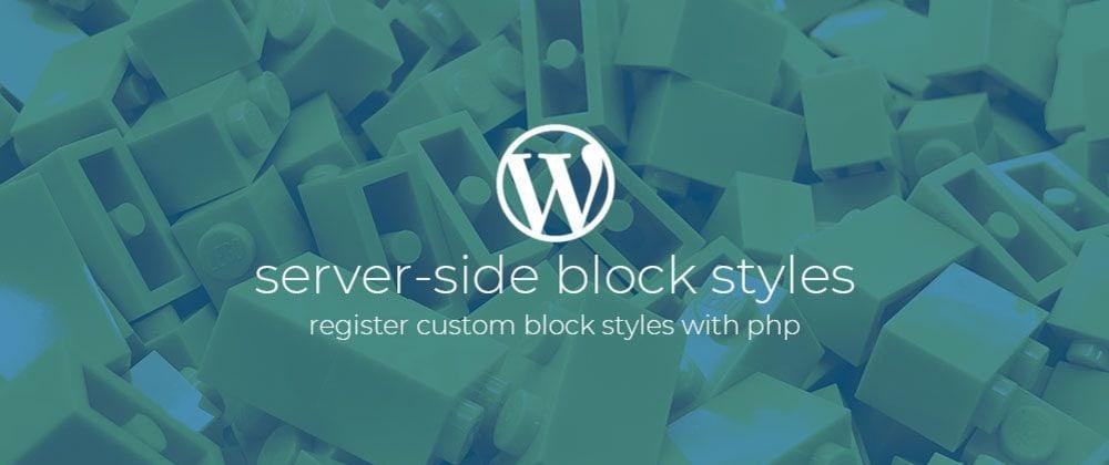 Cover image for WordPress Server-side block styles