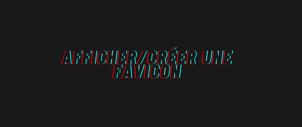 Cover image for Afficher/Créer une FavIcon
