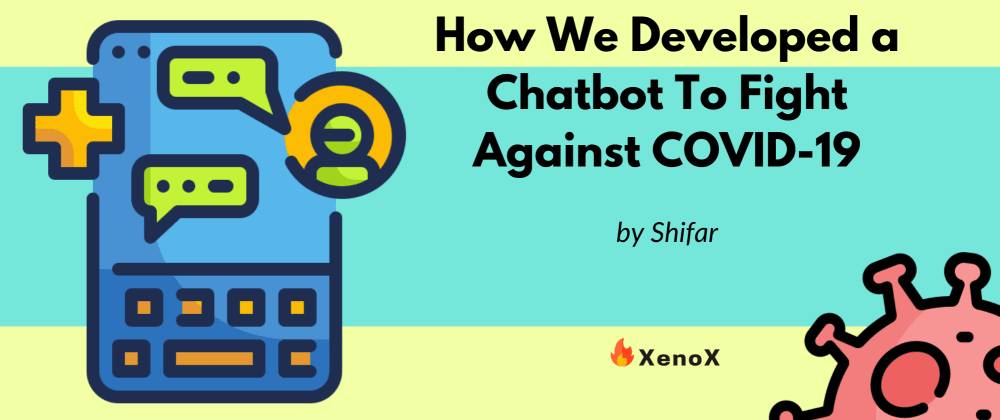 Cover image for How we developed a chatbot to fight against COVID-19?