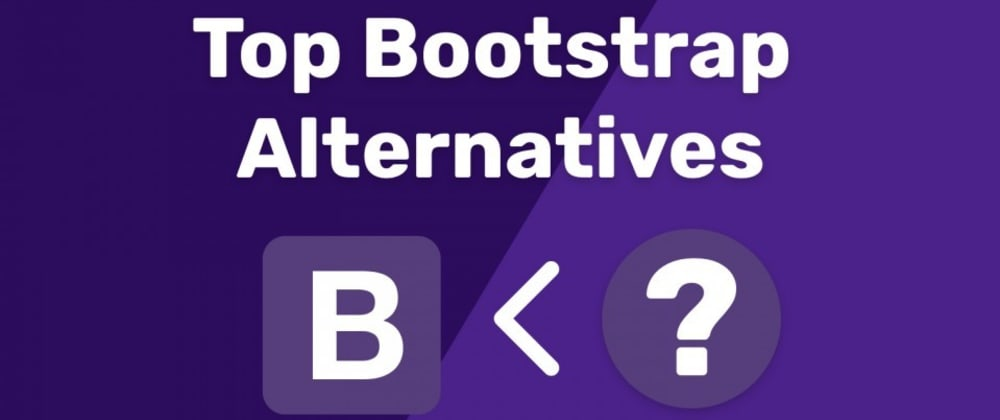 Cover image for Top Bootstrap Alternatives