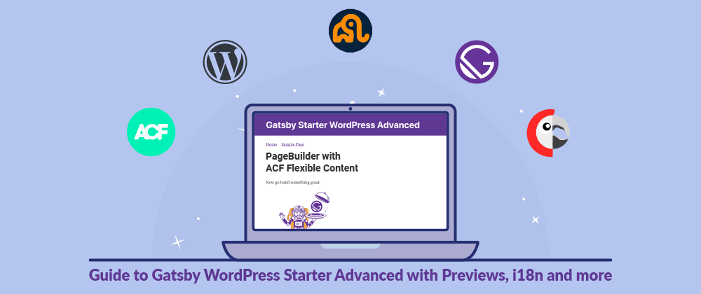 Cover image for PageBuilder with ACF Flexible Content - Guide to Gatsby WordPress Starter Advanced with Previews, i18n and more