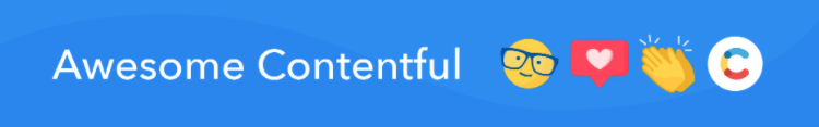 A banner that reads Awesome Contentful with emojis and the Contentful logo on it