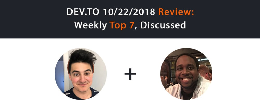 Cover image for Dev.to Review #5: Top 7 Of The Week, Discussed
