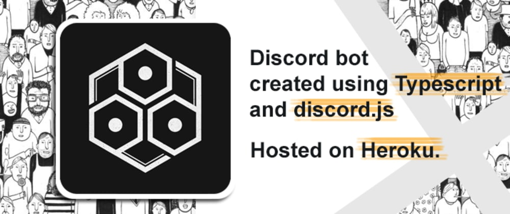 Cover image for Discord Bot in Typescript hosted on Heroku