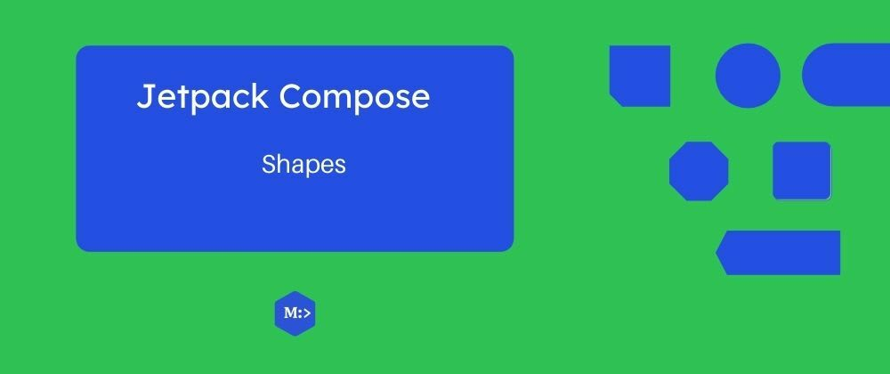 Cover image for Jetpack compose - shape your views