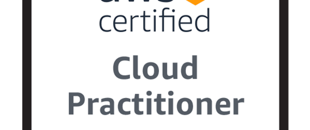 Cover image for How to pass your AWS Cloud Practitioner Certification