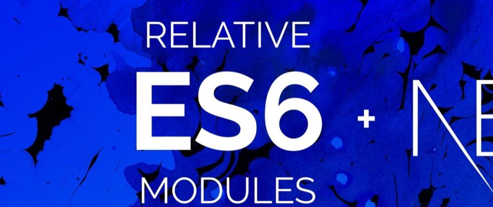 Cover image for NextJS Tip: Relative ES6 Modules