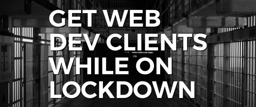 Cover image for Get Clients While on Lockdown