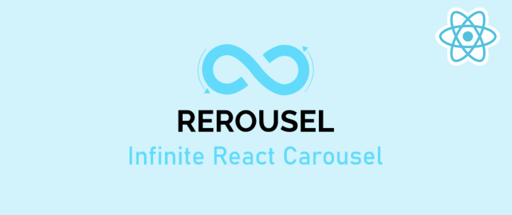 Cover image for Rerousel - light & simple infinite carousel for React