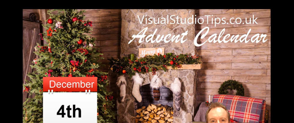 Cover image for Day 4 of the Visual Studio Tips Advent Calendar is now live