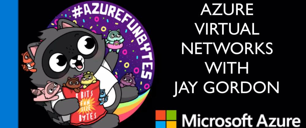 Cover image for AzureFunBytes Episode 6 - @Azure VNETs with @AbelSquidHead
