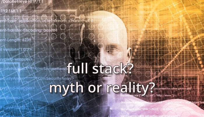 What is Full Stack? - Is Full Stack Even Real?