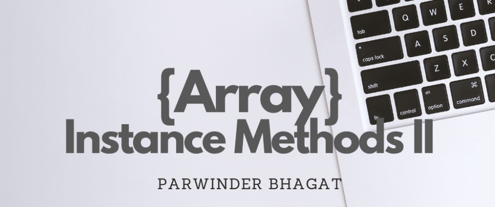 Cover image for Array Instance Methods II