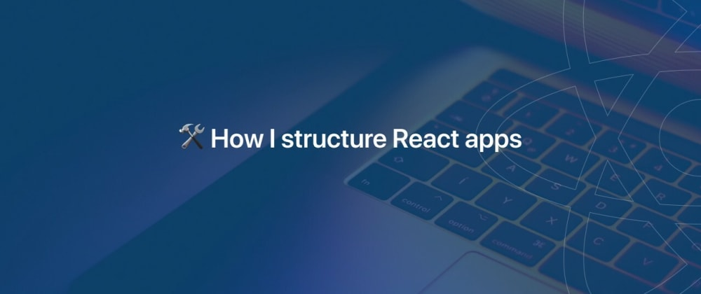 Cover image for Series: How to structurize React Apps (Ep: Beginner Level)