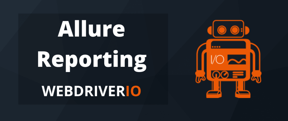 Cover image for Integrate Allure Reporter in WebdriverIO