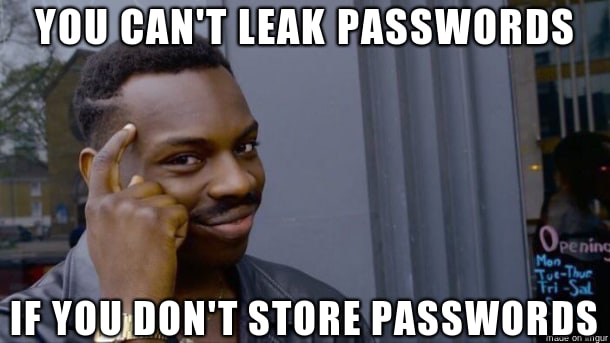 You can't leak what you don't store