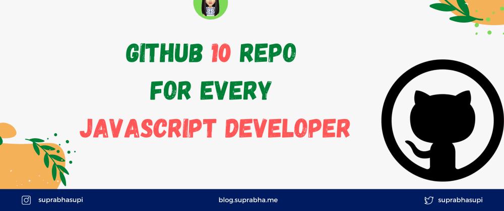 Cover Image for GitHub 10 Repos for JavaScript Developer