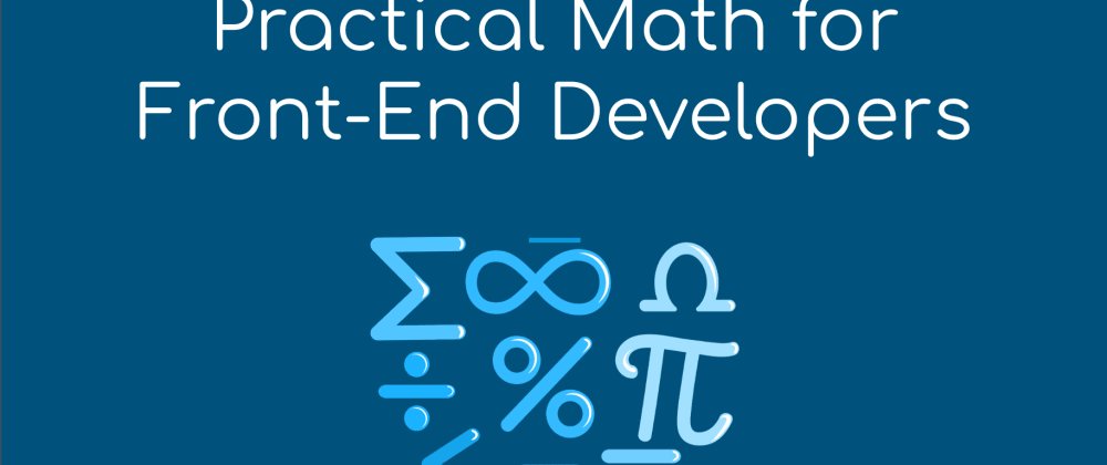Cover image for Here's a free course to help front-end developers who struggle with math