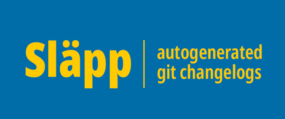 Cover image for Släpp - autogenerated changelogs for your git repository