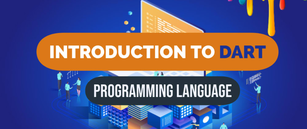 Cover image for Basic Introduction to DART Programming Language