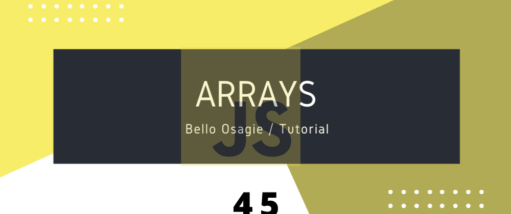 Cover image for JavaScript Arrays