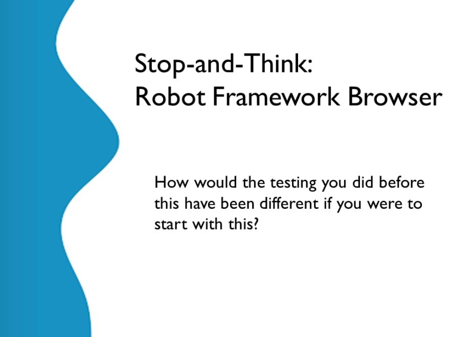 Stop and Think - Robot Framework Browser