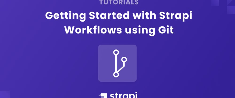 Cover image for Getting Started with Strapi Workflows Using Git