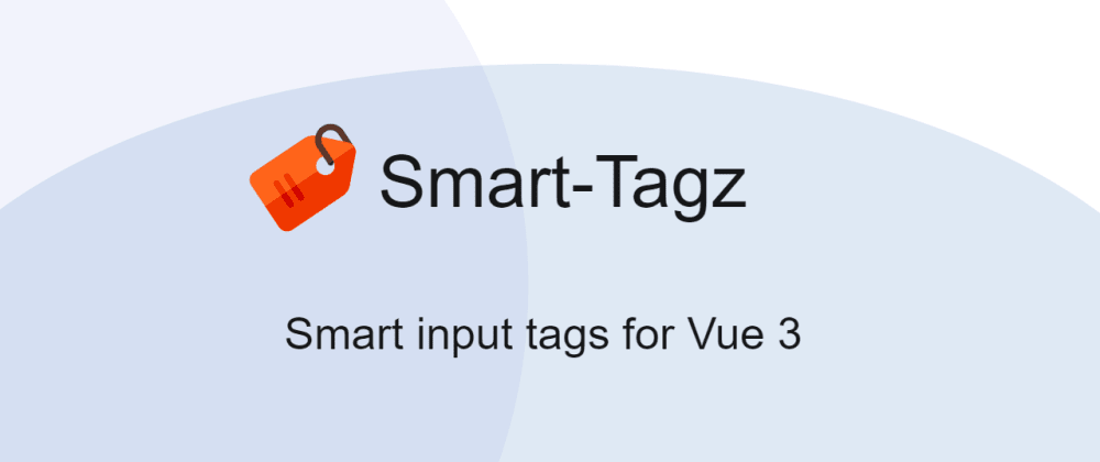 Cover image for Smart-Tagz - Input tags component for Vue