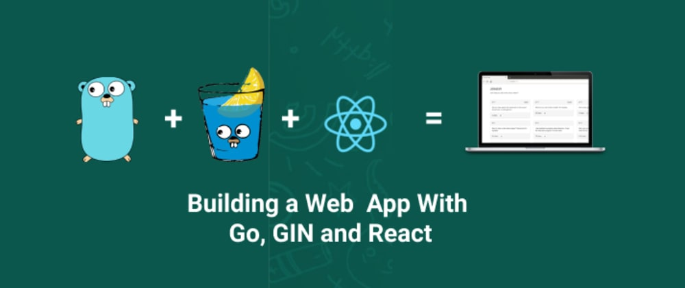 Building a Web App With Go, Gin and React