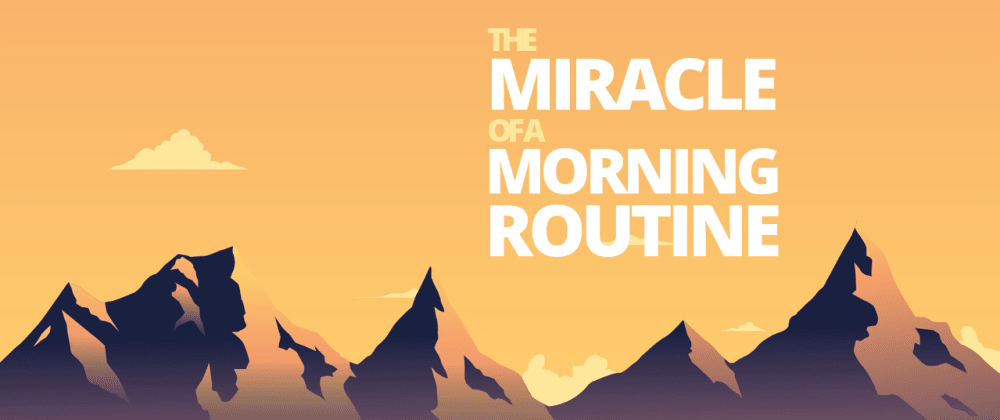 Cover image for The Miracle of a Morning Routine