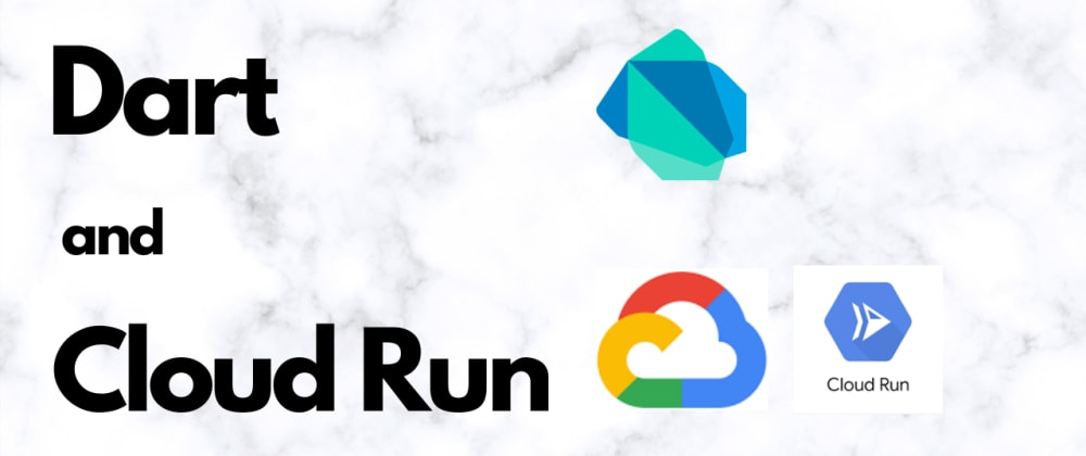 Cover image for Dart and CloudRun
