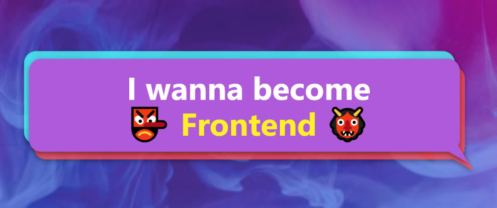 Cover image for How to become a Frontend Dev 👩💻👨💻 +the Frontend checklist✅