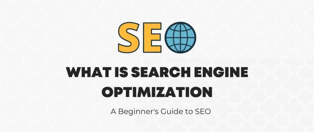 Cover image for What is SEO: A Beginner's Guide to SEO