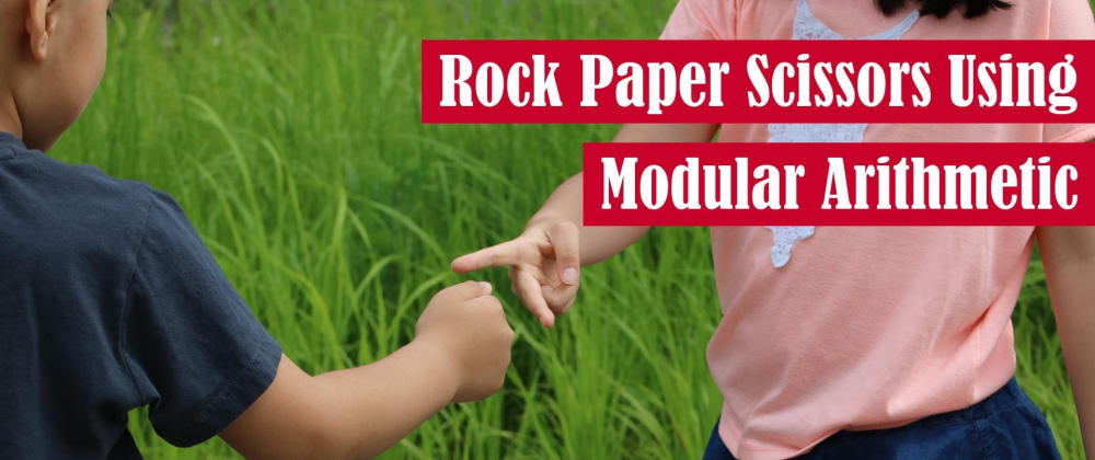 Cover image for Rock Paper Scissors Using Modular Arithmetic