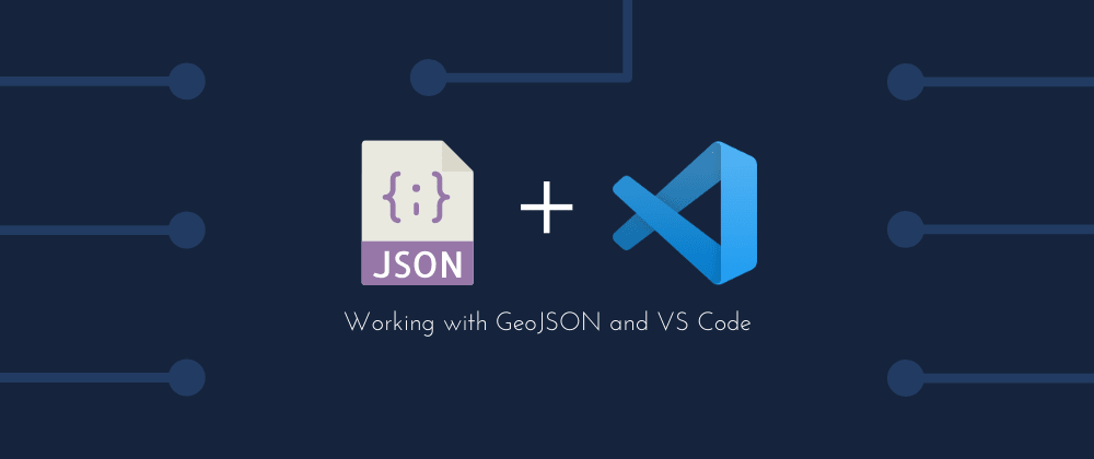 Cover image for Working with GeoJSON 🗺️ and VS Code
