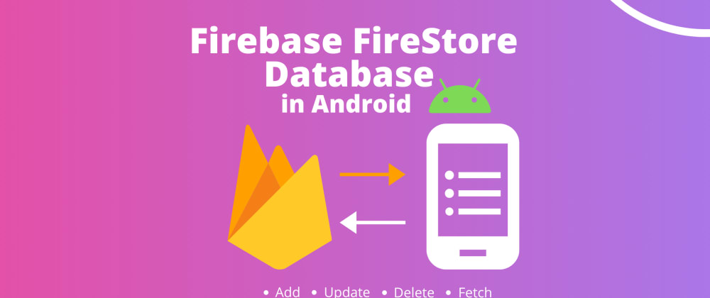 Cover image for Firebase Cloud FireStore Database in Android